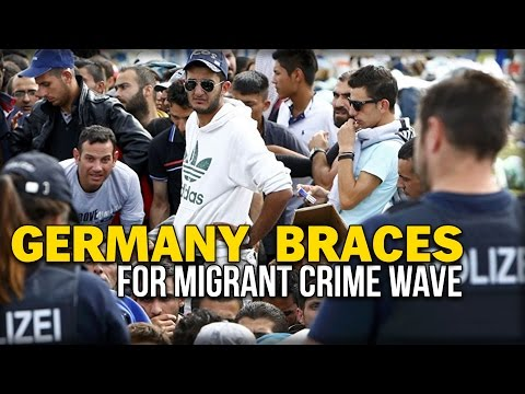 GERMANY BRACES FOR MIGRANT CRIME WAVE