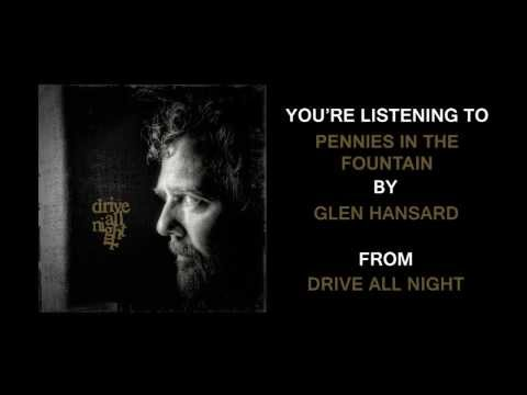 Glen Hansard - Pennies In The Fountain