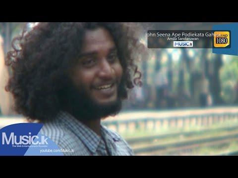 John Seena Ape Podiekata Gahala  - Amila Sandaruwan From Music.lk