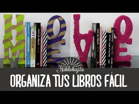 Ideas para decorar tu cuarto / Organiza tus libros - Hablobajito