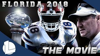 Florida Football 2018 Season Movie