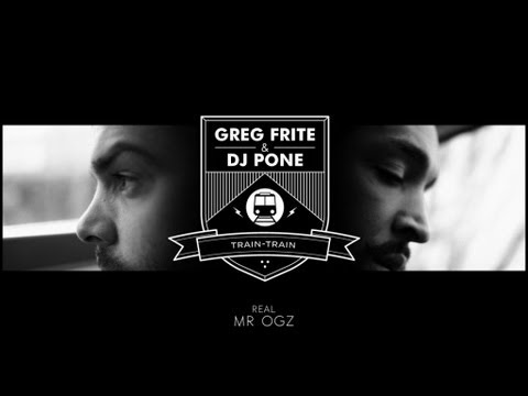Train Train (Clip Officiel) - Greg Frite & Dj Pone