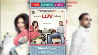 download lagu Khwab Rock - Kuch Love Jaisaa - Nikhil D'souza gratis