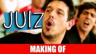MAKING OF - JUIZ