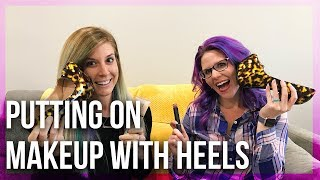 Putting on Makeup with Heels! - Live with Michelle & Sydney