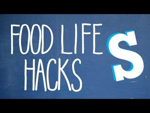 Simple Food Life Hacks