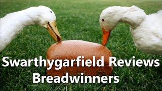 Swarthgarfield Reviews: Breadwinners