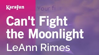 Karaoke Can 39 T Fight The Moonlight Leann Rimes