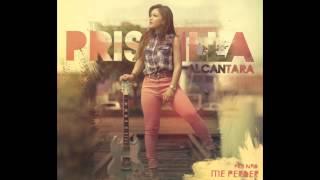 Priscilla Alcantara - Pra Não Me Perder