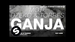 MOTi, Dzeko & Torres - Ganja (Original Mix)