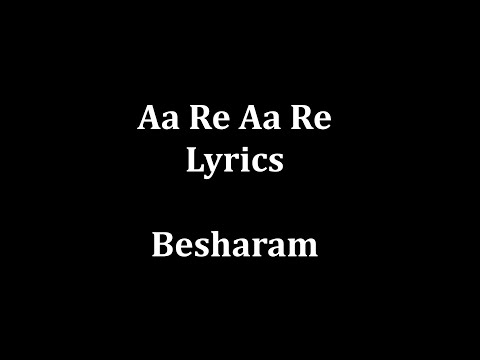 Aa re aa re lyrics Besharam Mika Singh and Shreya Ghoshal