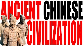 Ancient Chinese Civilization Explained