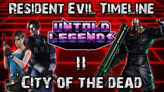 Resident Evil Timeline: Part 2 (City of the Dead) - Untold Legends