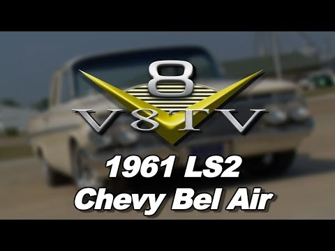 Quick Drive: LS2 Powered 1961 Chevrolet Bel Air Video V8TV