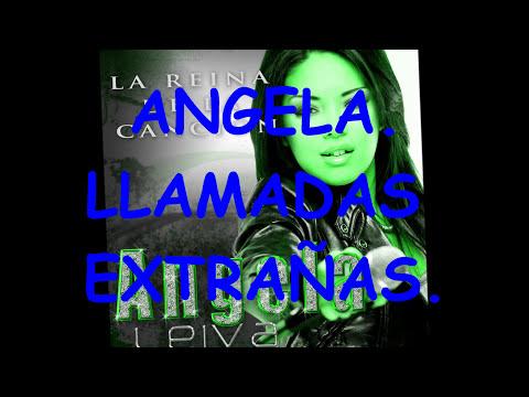 Llamadas Extrañas - Angela, (Con Letra).