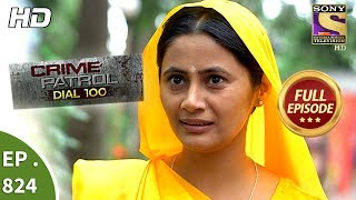 Crime Patrol Dial 100 - Ep 824 - Full Episode - 19th July, 2018