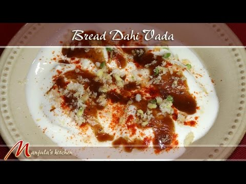 Bread Dahi Vada Recipe by Manjula