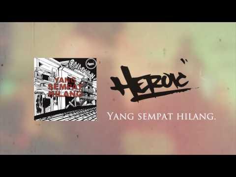HEROIC - Yang Sempat Hilang [LYRIC VIDEO]