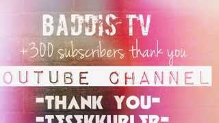 baddis tv +300 subscriber / abone