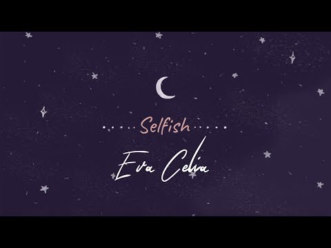 Download Eva Celia - Selfish    Mp4 baru