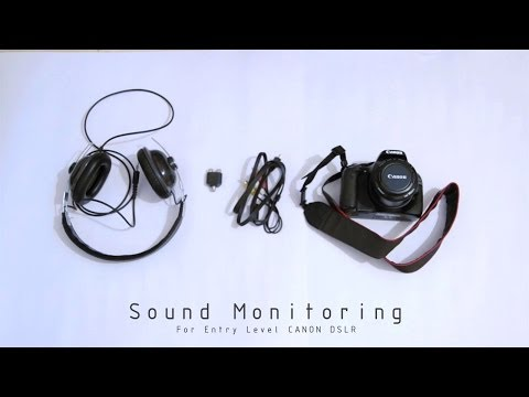 Sound Monitoring for your Canon DSLR.