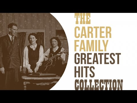 The Carter Family - Greatest Hits Collection