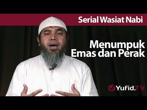 Serial Wasiat Nabi 70:  Jika Manusia Menumpuk Emas Dan Perak - Ustadz Afifi Abdul Wadud