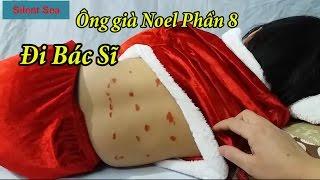 Ông Già Noel Phần 8 - Ông Già Noel Bị Ồm Đi Bác Sĩ  - Bác Sĩ Khám Bệnh Cho Ông Già Noel