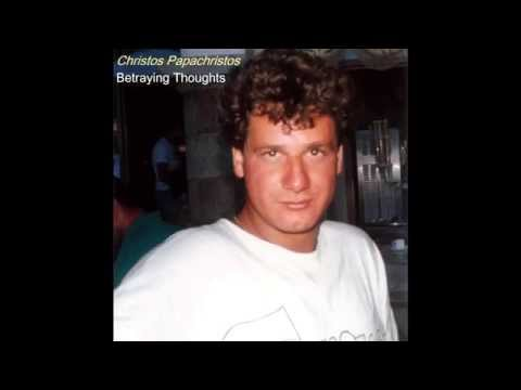 Christos Papachristos - Betraying Thoughts - Official Audio Release HD NEW + LYRICS