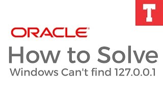 How to Solve Error : Windows Can't find 127.0.0.1 | Oracle SQL DataBase Error | TechBot Inc.