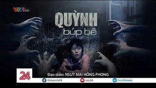"""""""Quỳnh Búp Bê"""" và những câu chuyện hậu trường - Tin Tức VTV24"""