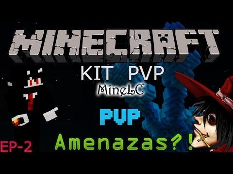 MineLC | Kit-pvp | T2 | EP2 | ¡¿Amenazas?!