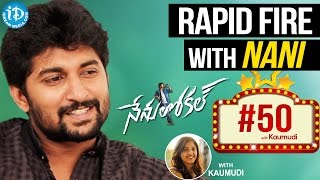 #50WithKaumudi - Rapid Fire With Nani || #NenuLocal || Talking Movies with iDream