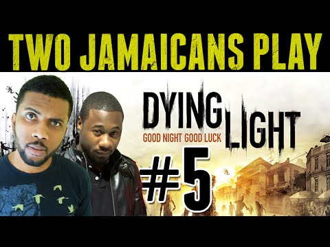 Two Jamaicans Play Dying Light Episode 5 - Expcalibur