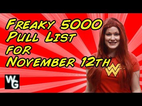 Freaky 5000 Pull List - November 12