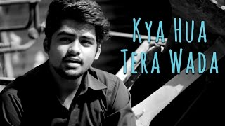 download lagu Kya Hua Tera Wada - Unplugged Cover By Udit gratis