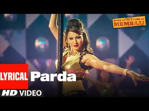 Lyrical: Parda Song | Once Upon A Time In Mumbai | Ajay Devgn, Kangana Ranaut