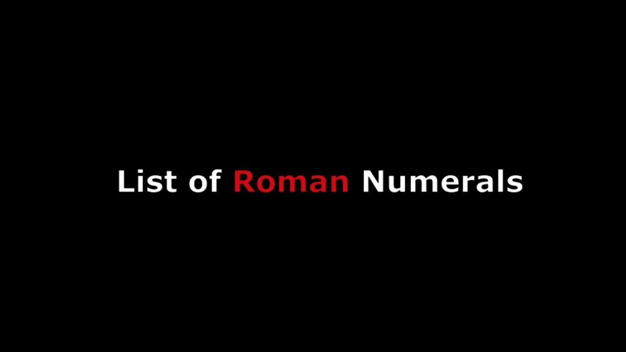Roman Numerals to Learn How to Read & Convert Dates or Numbers From 1 ...