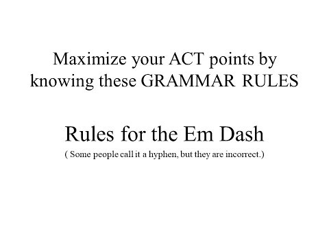 ACT Rules for the Em Dash