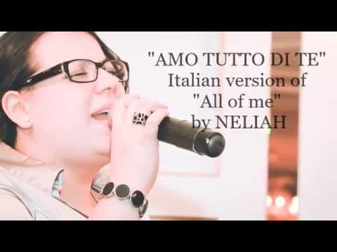 AMO TUTTO DI TE - Neliah (italian version of