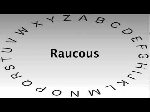 Spelling Bee Words and Definitions — Raucous