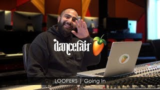 LOOPERS Going In | Dancefair FL Studio Sessions
