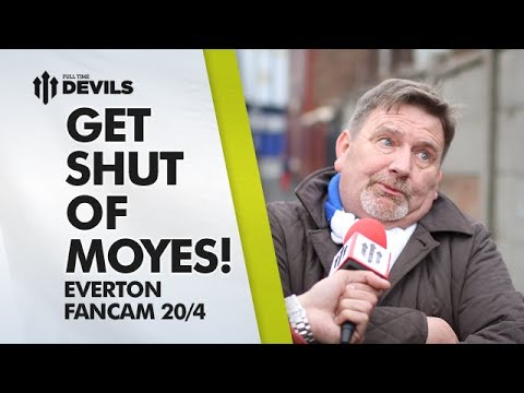 Get Shut Of Moyes! | Everton 2-0 Manchester United | FAN CAM