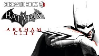 Sorcastic Show - Обзор Batman: Arkham City
