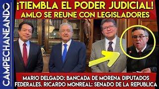 AMLO ¡DARÁ SACUDIDA AL PODER JUDICIAL! SE REUNE CON RICARDO MONREAL Y MARIO DELGADO