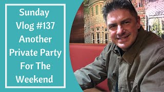 Sunday Vlog #137 Another Private Party