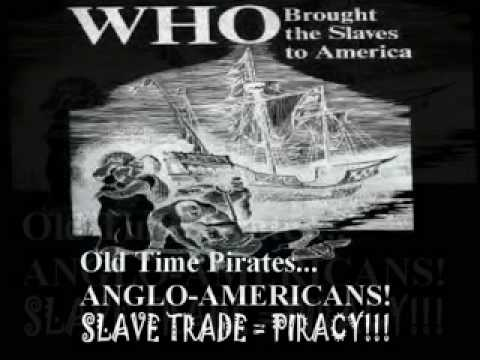 Roots Of PIRACY, the Hypocrisy & Anglo US SLAVERY.... TODAY!!!
