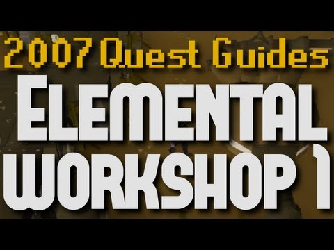 Runescape 2007 Quest Guides: Elemental Workshop 1