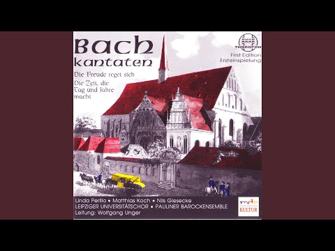 """""""Die Zeit, die Tag und Jahre macht"""", Kantate BWV 134a: I. """"Die Zeit, die Tag und Jahre macht"""" -..."""