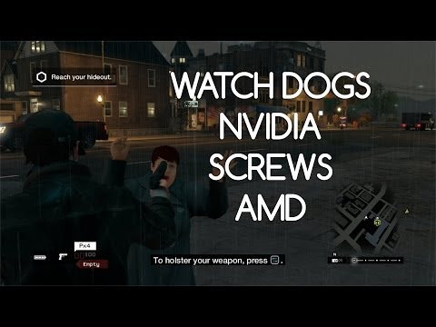 Watch Dogs Nvidia screws AMD owners AGAIN!
